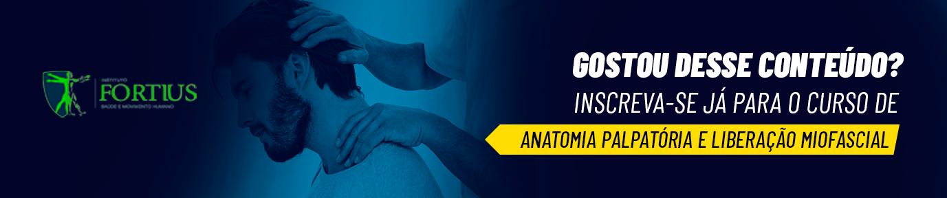 Banner Curso Anatomia Palpatória e Liberação Miofascial - Instituto Fortius